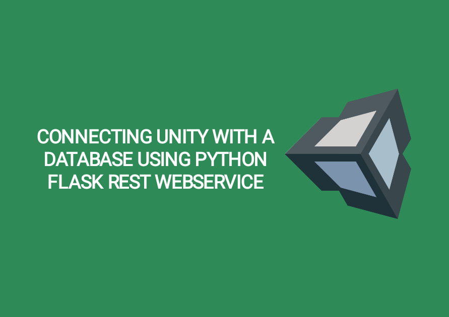 Connecting Unity with a database using Python Flask REST WebService